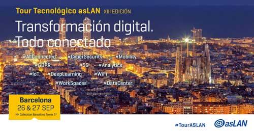 ASLAN celebra en Barcelona el primer foro del Tour Tecnológico de 2018 con el lema 'Transformación Digital: Todo Conectado'
