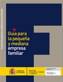 Guía para la pequeña y mediana empresa familiar. 6ª Edición